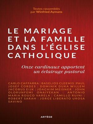 cover image of Le mariage et la famille dans l'Église catholique