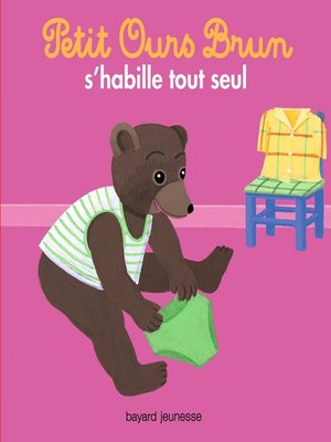 cover image of Petit Ours Brun s'habille tout seul