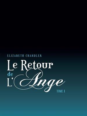 cover image of Le Retour de l'ange 1
