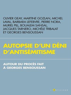 cover image of Autopsie d'un déni d'antisémitisme