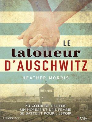 cover image of Le tatoueur d'Auschwitz