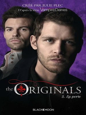 cover image of The Originals--Tome 2--La perte