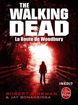 cover image of La Route de Woodbury (The Walking Dead, tome 2)