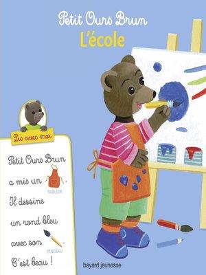 cover image of Petit Ours Brun, Lis avec moi--L'école