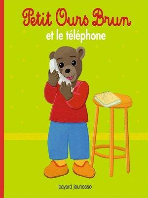 cover image of Petit Ours Brun et le téléphone