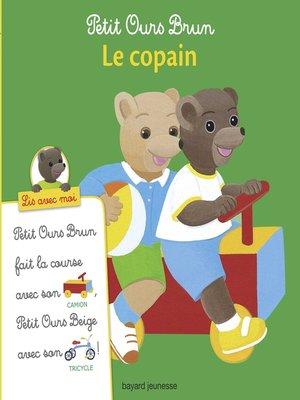 cover image of Petit Ours Brun, Lis avec moi--Le copain