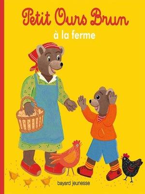 cover image of Petit Ours Brun a la ferme