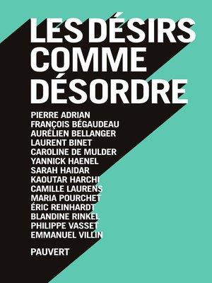 cover image of Les désirs comme désordre