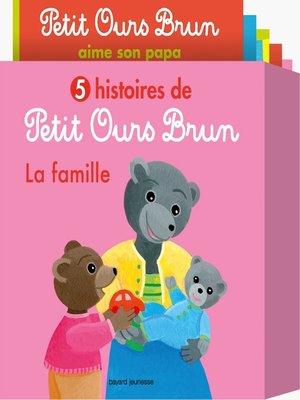 cover image of 5 histoires de Petit Ours Brun, la famille