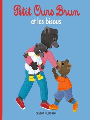 cover image of Petit Ours Brun et les bisous