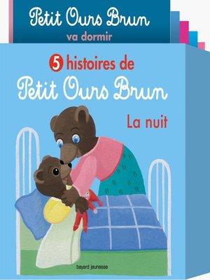cover image of 5 histoires de Petit Ours Brun, la nuit