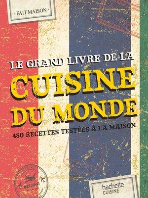 cover image of Le grand livre de la cuisine du monde