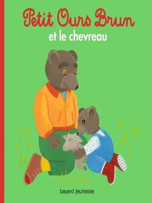 cover image of Petit Ours Brun et le chevreau