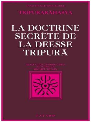 cover image of La Doctrine secrète de la déesse Tripurã