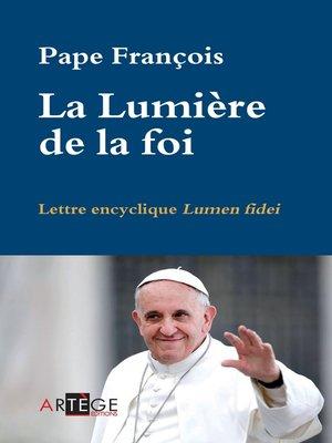 cover image of La Lumière de la foi