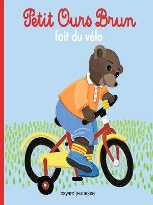 cover image of Petit Ours Brun fait du vélo