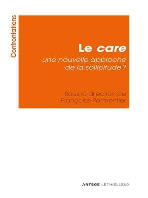 cover image of Le care, une nouvelle approche de la sollicitude ?