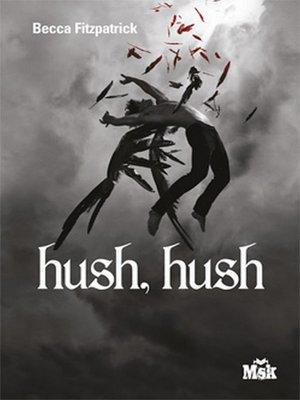 cover image of Hush, Hush