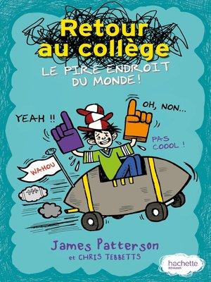 cover image of Retour au collège, le pire endroit du monde