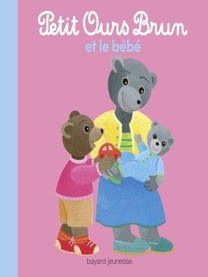 cover image of Petit Ours Brun et le bébé