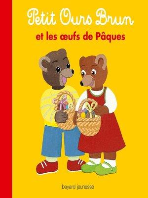 cover image of Petit Ours Brun et les oeufs de Pâques