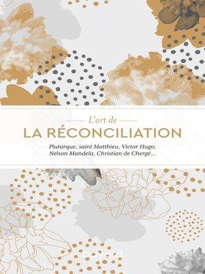 cover image of L'art de la réconciliation