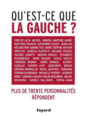 cover image of Qu'est-ce que la gauche ?