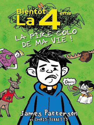 cover image of Bientôt la 4ème--La pire colo de ma vie