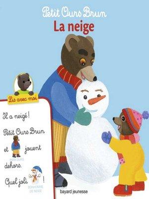 cover image of Petit Ours Brun, Lis avec moi--La neige