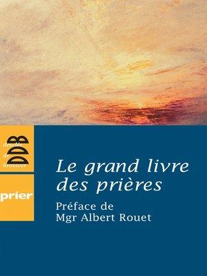 cover image of Le grand livre des prières