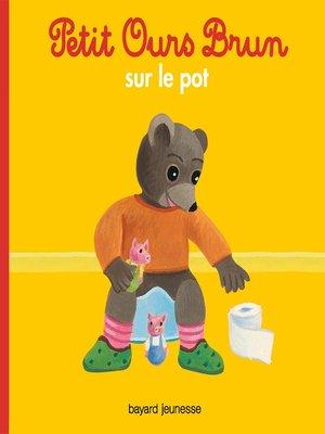 cover image of Petit Ours Brun sur le pot