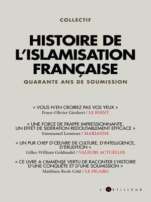 cover image of Histoire de l'islamisation française 1979--2019