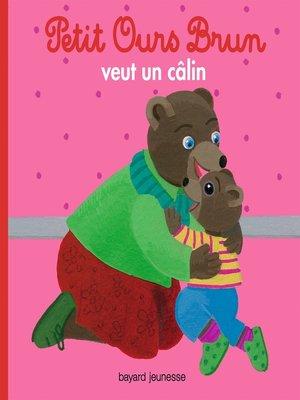 cover image of Petit Ours Brun veut un câlin