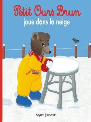 cover image of Petit Ours Brun joue dans la neige