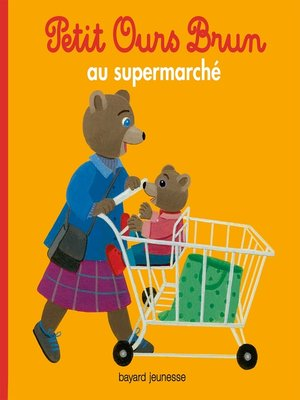 cover image of Petit Ours Brun au supermarché
