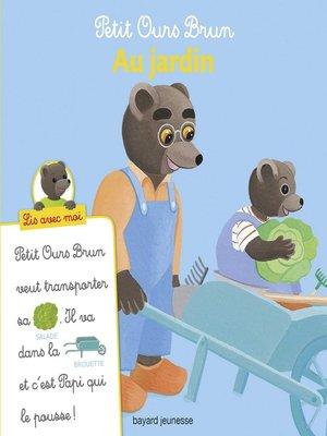 cover image of Petit Ours Brun, Lis avec moi--Au jardin