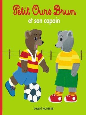 cover image of Petit Ours Brun et son copain