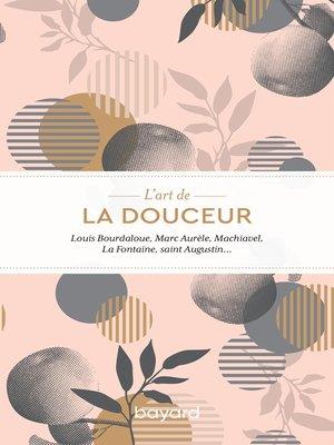 cover image of L'art de la douceur