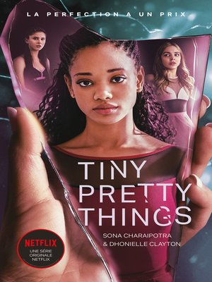 cover image of Tiny Pretty Things--édition tie-in--Le roman à l'origine de la série Netflix