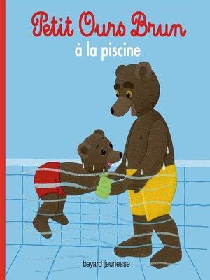 cover image of Petit Ours Brun à la piscine
