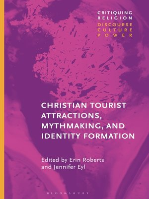 cover image of Christian Tourist Attractions, Mythmaking, and Identity Formation