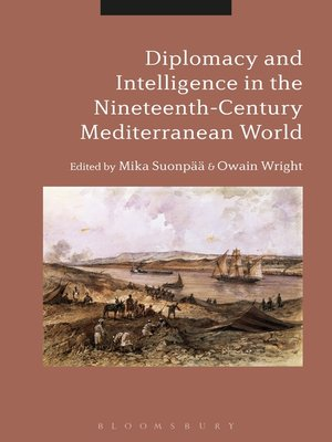 cover image of Diplomacy and Intelligence in the Nineteenth-Century Mediterranean World