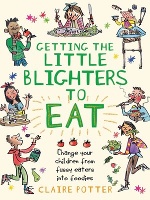 cover image of Getting the Little Blighters to Eat