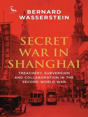 cover image of Secret War in Shanghai
