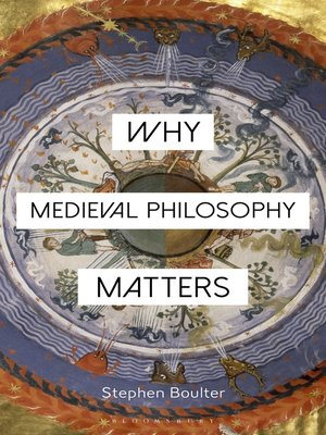 cover image of Why Medieval Philosophy Matters