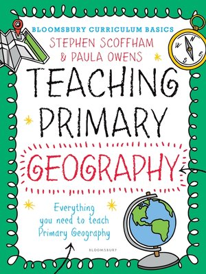 cover image of Bloomsbury Curriculum Basics: Teaching Primary Geography