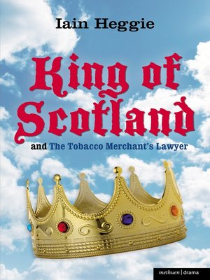 cover image of The King of Scotland and the Tobacco Merchant's Lawyer
