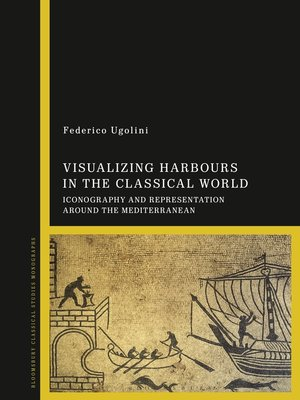 cover image of Visualizing Harbours in the Classical World
