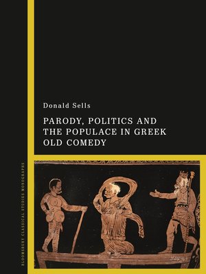 cover image of Parody, Politics and the Populace in Greek Old Comedy