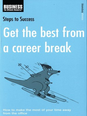 cover image of Get the Best from a Career Break